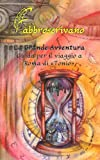 La Grande Avventura. Guida per il Viaggio a Roma Di «Tonio», FabbroScrivano and Fabrizio Manili, 1499559011