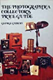 The Photographica Collector's Price Guide, George Gilbert, 0801514096