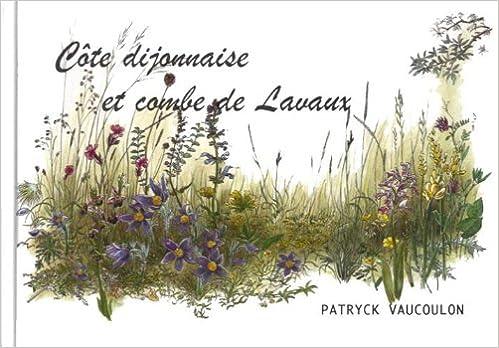 Lire en ligne Cote Dijonnaise et Combe de Lavaux pdf, epub