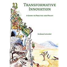 Transformative Innovation: A Guide to Practice and Policy