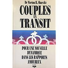 Couples en transit : pour une nouvelle dynamique dans les rapports amoureux