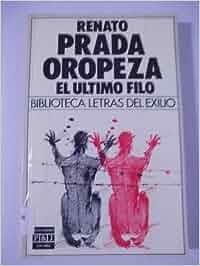 El ultimo filo: Amazon.es: Renato Prada Oropeza: Libros