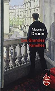 Les grandes familles : roman, Druon, Maurice
