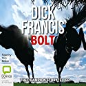 Bolt  Audiobook by Dick Francis Narrated by Tony Britton
