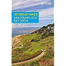 Moon 101 Great Hikes San Francisco Bay Area (Moon Outdoors)