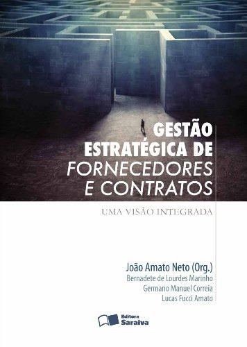 Gestão Estratégica de Fornecedores e Contratos. Uma Visão Integrada