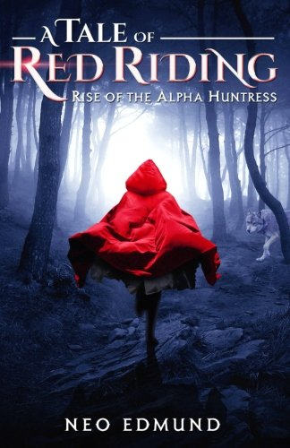 Book cover for A Tale of Red Riding: Rise of the Alpha Huntress