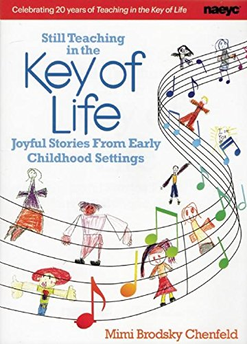 Still Teaching in the Key of Life: Joyful Stories from Early Childhod Settings