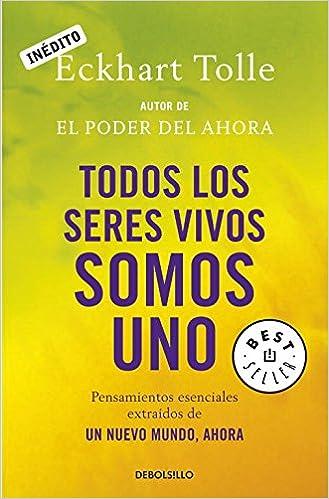 Todos Los Seres Vivos Somos Uno: Pensamientos Esenciales Extraídos De Un Nuevo Mundo, Ahora (bestseller (debolsillo)) por Juan Manuel; Ibeas Delgado epub