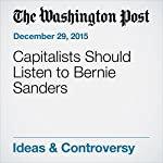 Capitalists Should Listen to Bernie Sanders | E.J. Dionne Jr.