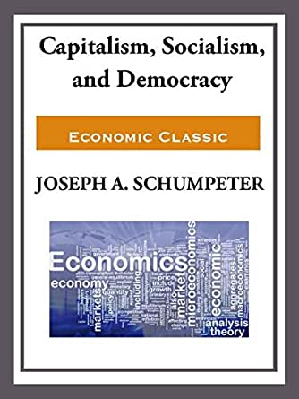 joseph schumpeter capitalism socialism and democracy pdf