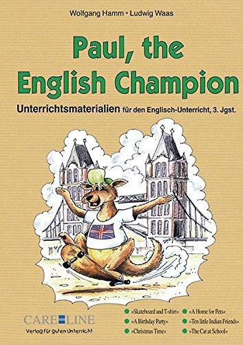 Paul, the English Champion 3: Unterrichtsmaterialien für den Englischunterricht, 3. Jahrgangsstufe