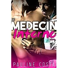 Le Médecin & son Interne: (Nouvelle érotique, Docteur Sexy, Père Célibataire, HARD & TABOU) (French Edition)