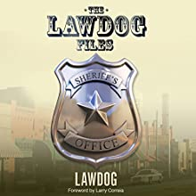 The LawDog Files Audiobook by D. Lawdog Narrated by David T. Williams