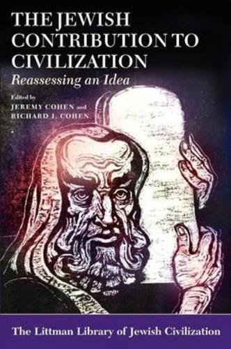The Jewish Contribution to Civilization: Reassessing an Idea (The Littman Library of Jewish Civilization)