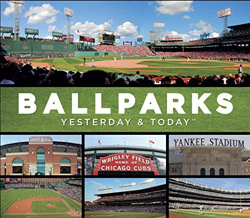 (Ballparks: Yesterday & Today)