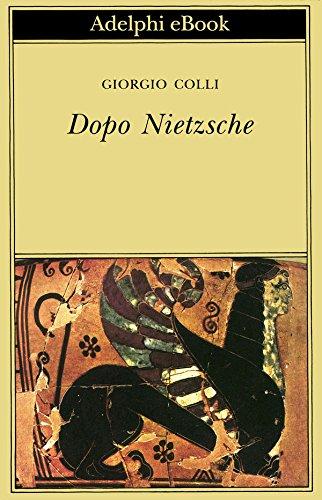Dopo Nietzsche (Biblioteca Adelphi) (Italian Edition)