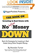 #10: The Book on Investing in Real Estate with No (and Low) Money Down: Real Life Strategies for Investing in Real Estate Using Other People's Money