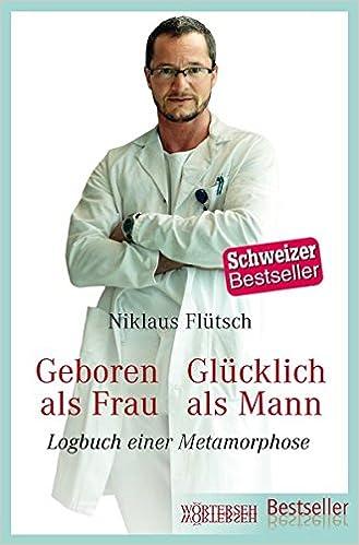 Niklaus Flütsch: Geboren als Frau – Glücklich als Mann; Gay-Bücher alphabetisch nach Titeln