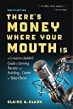 #6: There's Money Where Your Mouth Is (Fourth Edition): A Complete Insider's Guide to Earning Income and Building a Career in Voice-Overs