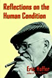 Reflections on the Human Condition, Eric Hoffer, 1933435143