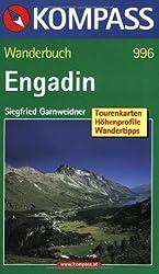 Engadin: Wanderführer mit Tourenkarten, Höhenprofilen und Wandertipps