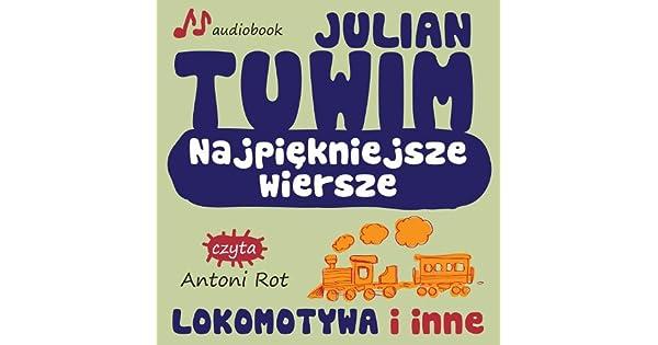 Amazoncom Julian Tuwim Najpiekniejsze Wiersze Lokomotywa