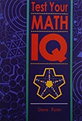 Test Your Math IQ by Steve Ryan (2006-11-30)
