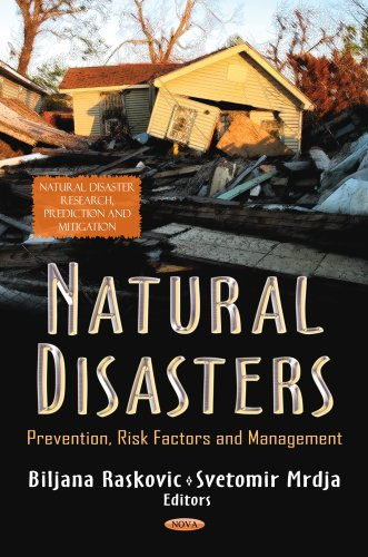 Natural Disasters: Prevention, Risk Factors and Management (Natural Disaster Research, Prediction and Mitigation; Safety and Risk in Society)