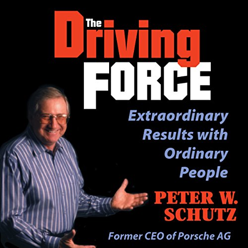 The Driving Force: Extraordinary Results with Ordinary People