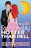 Fashionably Hotter Than Hell: Book 6 Hot Damned Series (Volume 6)
