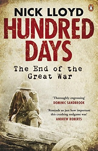 Hundred Days: The End Of The Great War (Hundred Days The End Of The Great War)