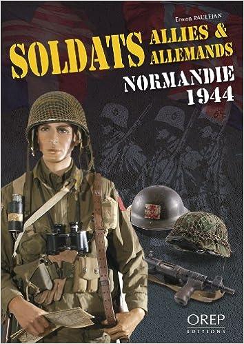 Téléchargement Soldats Allies & Allemands Normandie 1944 pdf