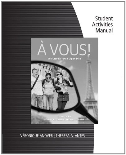 French 2 Student Activities (Student Activity Manual for Anover/Antes' À Vous!: The Global French Experience)