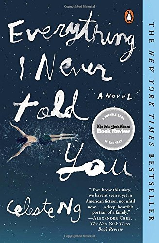 Everything I Never Told You by Celeste Ng (2015-05-12)