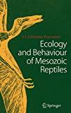 img - for Ecology and Behaviour of Mesozoic Reptiles book / textbook / text book