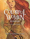 Colorful Women in History: A Coloring Book