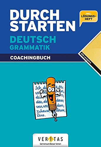 Durchstarten - Deutsch - Bisherige Ausgabe: Alle Lernjahre - Grammatik: Erklärung und Training. Übungsbuch mit Lösungen