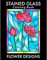 Stained Glass Coloring Book: Beautiful Flower Designs for Stress Relief, Relaxation, and Creativity