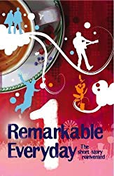 The Remarkable Everyday
