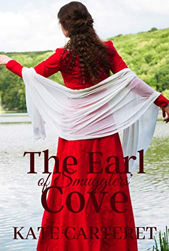 The Earl of Smugglers' Cove: Regency Romance: An Exciting Tale of Romance and Smuggling in Regency Cornwall by [Carteret, Kate]