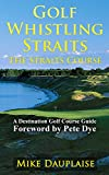 Golf Whistling Straits – The Straits Course (Golf in Eastern Wisconsin Book 1)