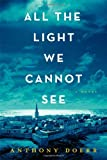 """All the Light We Cannot See - A Novel"" av Anthony Doerr"