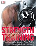 The Strength Training, Dorling Kindersley Publishing Staff, 0756654475