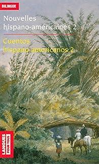 Nouvelles hispano-américaines : Cuentos hispanoamericanos : Volume 2, Rêves et réalités : Sueños y realidades par Josette Allavena