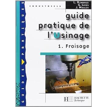 Guide pratique de l'Usinage (French Edition)