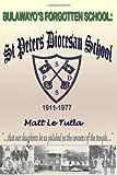 Bulawayo's Forgotten School, Matt Le Tutla, 1448636361