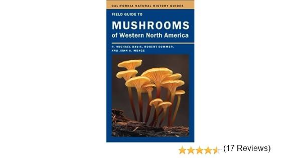 Field Guide To Mushrooms Of Western North America (California Natural  History Guides) 1, Mike Davis, Robert Sommer, John Menge   Amazon.com
