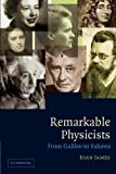 Remarkable Physicists: From Galileo to Yukawa, Ioan James, 0521017068