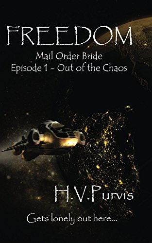 Freedom: The Mail Order Bride: Out of the Chaos (Freedom: The Mail-Order Bride Book 1)